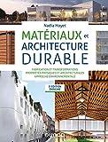 Matériaux et architecture durable - Fabrication et transformations, propriétés physiques et architecturales, approche environnementale
