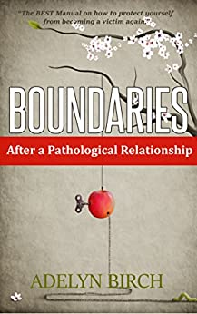Boundaries After a Pathological Relationship by [Adelyn Birch]