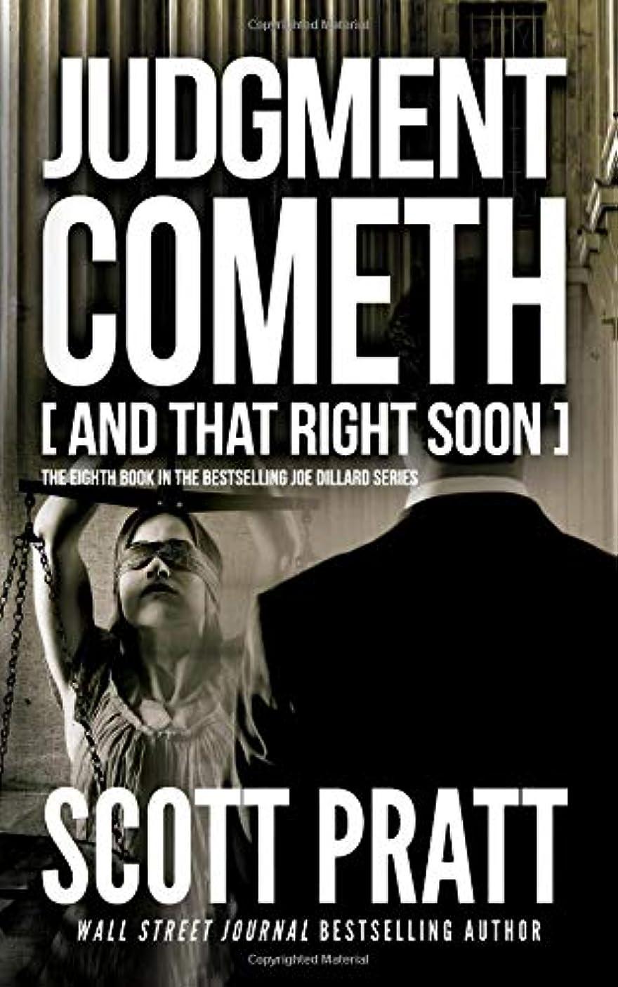 酸化するもっと少なくグレードJudgment Cometh: and That Right Soon (Joe Dillard Series)