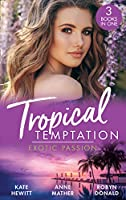 Tropical Temptation: Exotic Passion: His Brand of Passion / a Dangerous Taste of Passion / Island of Secrets