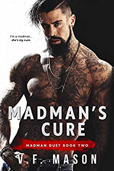 Madman's Cure (Madman Duet Book 2) by [V.F. Mason]