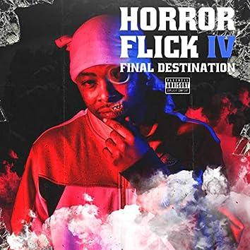 Horror Flick IV: Final Destination