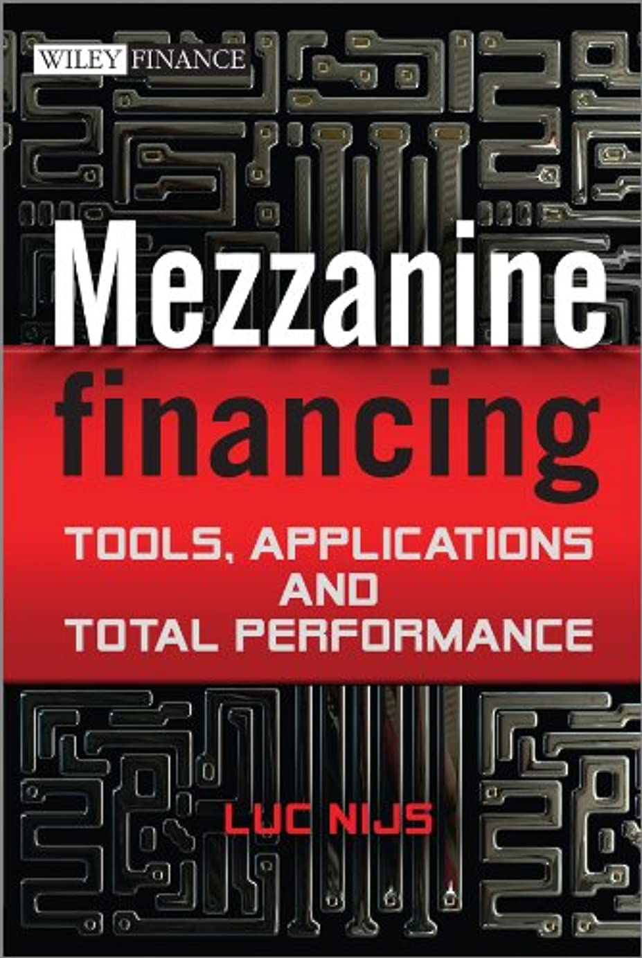 ネーピア周囲解明Mezzanine Financing: Tools, Applications and Total Performance (The Wiley Finance Series) (English Edition)