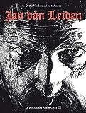La passion des Anabaptistes - Tome 3 Jan Van Leiden (03)