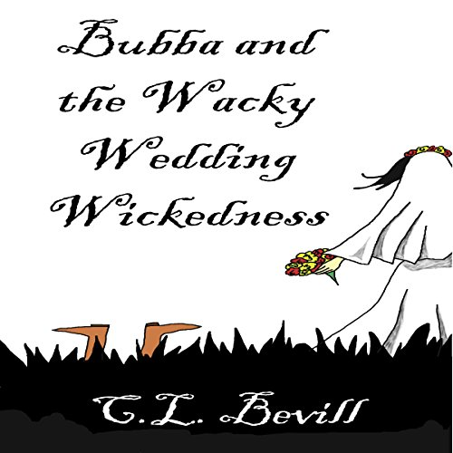 Bubba and the Wacky Wedding Wickedness audiobook cover art