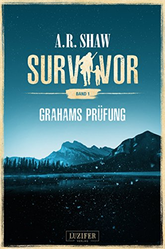 GRAHAMS PRÜFUNG (Survivor): postapokalyptischer Roman