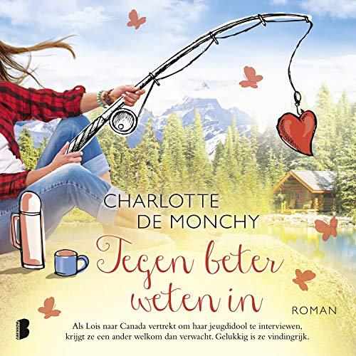 Tegen beter weten in Audiobook By Charlotte de Monchy cover art