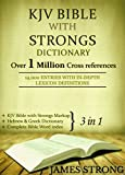 KJV Bible with Comprehensive Strongs Dictionary (3 in 1): [Illustrated]: KJV Bible with Strongs markup, Strongs dictionary with Lexicon definitions, Bible word index