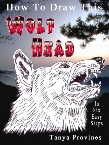 How To Draw This Wolf Head In Six Easy Steps (English Edition)