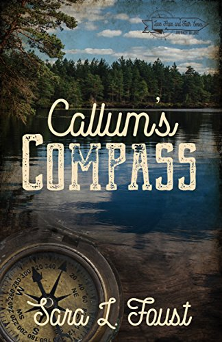 Callum's Compass: Love, Hope, and Faith Series by [Sara L. Foust]