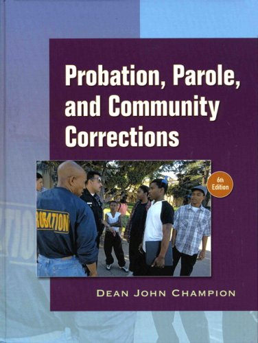 Probation, Parole and Community Corrections (6th Edition)