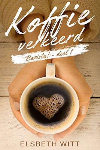 Barista! Koffie Verkeerd (Dutch Edition)