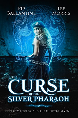 The Curse of the Silver Pharaoh (Verity Fitzroy and the Ministry Seven Book 1) (English Edition)