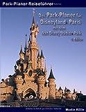 Der Park-Planer für Disneyland Paris mit dem Walt Disney Studios Park - 3. Edition: Der Insider-Reiseführer durch Disneys europäisches Königreich - Martin Kölln