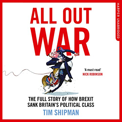 Couverture de All Out War: The Full Story of How Brexit Sank Britain's Political Class