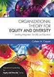 Organizational Theory for Equity and Diversity: Leading Integrated, Socially Just Education (Educational Leadership for Equity and Diversity)