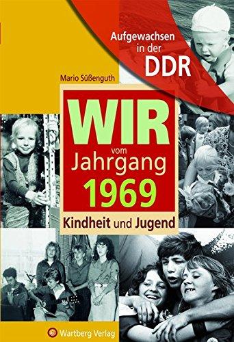 Aufgewachsen in der DDR -Wir vom Jahrgang 1969 - Kindheit und Jugend
