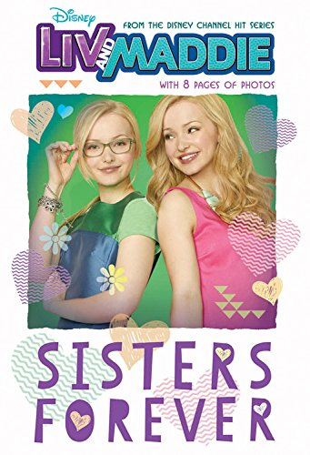 Liv and Maddie Sisters Forever (Liv and Maddie Junior Novel)