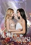 A aia e a duquesa (Indecorosas) (Portuguese Edition)