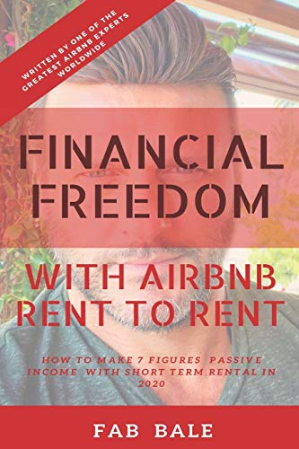Real Estate Investing Books! - FINANCIAL FREEDOM: HOW TO MAKE 7 FIGURES PASSIVE INCOME WITH AIRBNB RENT TO RENT (Passive Income & Financial Freedom)