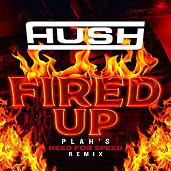 Fired up (Plah's Need for Speed Remix)