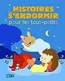 Histoires pour les tout-petits - Histoires pour s'endormir - Dès 18 mois