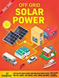 Off Grid Solar Power 2022-2023: Step-By-Step Guide to Make Your Own Solar Power System For RV's, Boats, Tiny Houses, Cars, Cabins and More With The Most ... Sufficient Sustainable Survival Secrets)