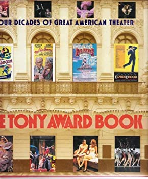 Hardcover The Tony Award Book: Four Decades of Great American Theater Book