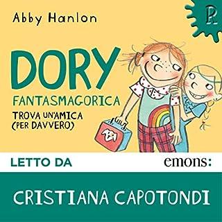 Dory Fantasmagorica trova un'amica (per davvero)                   Di:                                                                                                                                 Abby Hanlon                               Letto da:                                                                                                                                 Cristiana Capotondi                      Durata:  55 min     15 recensioni     Totali 4,7