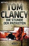 Die Stunde der Patrioten: Thriller (JACK RYAN, Band 2) - Tom Clancy