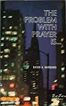 Problem with Prayer is....