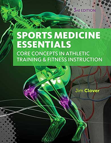 Compare Textbook Prices for Sports Medicine Essentials: Core Concepts in Athletic Training & Fitness Instruction with Premium Web Site Printed Access Card 2 terms 12 months 3 Edition ISBN 9781133281245 by Clover, Jim