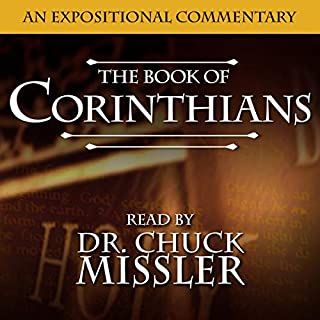 The Books of I & II Corinthians     A Commentary              By:                                                                                                                                 Chuck Missler                               Narrated by:                                                                                                                                 Chuck Missler                      Length: 27 hrs     Not rated yet     Overall 0.0
