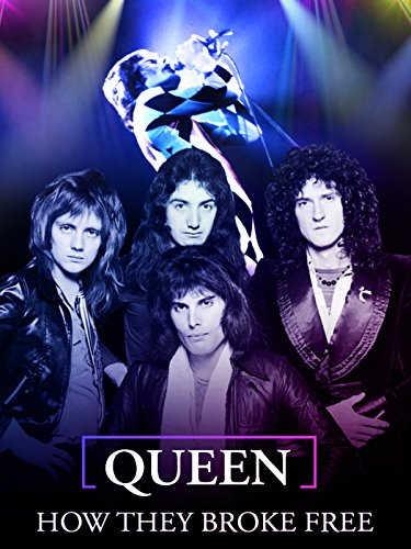 Queen: How They Broke Free [OV/OmU]