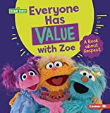 Everyone Has Value with Zoe: A Book about Respect (Sesame Street (R) Character Guides)