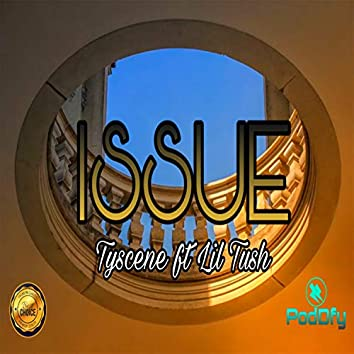 Issue (feat. Lil Tush)