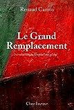 Le Grand Remplacement, quatrième édition, augmentée, Introduction au remplacisme global (LLB.SCIENC.POL.) (French Edition)