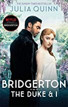 Bridgerton: The Duke and I (Bridgertons Book 1): The Sunday Times bestselling inspiration for the Netflix Original Series...