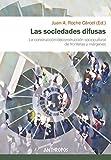 Las sociedades difusas: La construcción/deconstrucción sociocultural de fronteras y márgenes: 101...