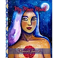 My Moon Mood Planning Journal (My Moon Mood Journal)