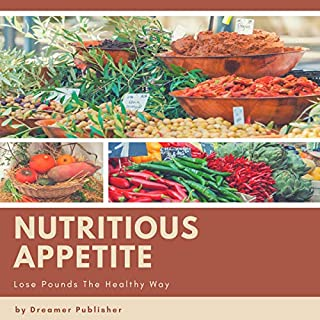 Nutritious Appetite: Lose Pounds the Healthy Way cover art