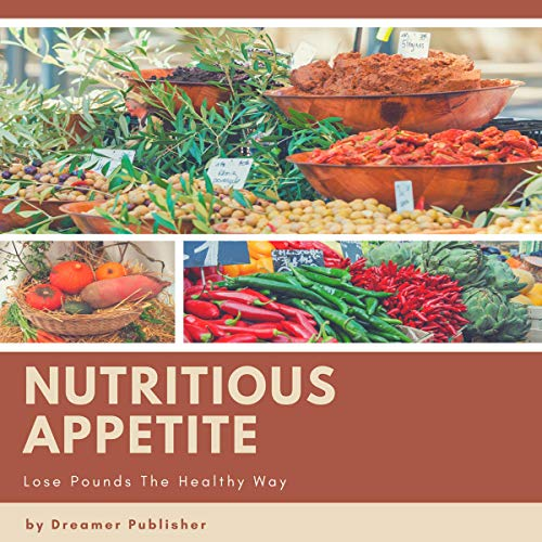 Nutritious Appetite: Lose Pounds the Healthy Way audiobook cover art
