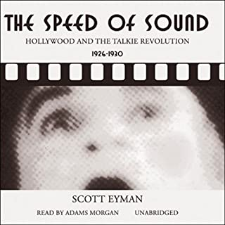 The Speed of Sound     Hollywood and the Talkie Revolution 1926 - 1930              By:                                                                                                                                 Scott Eyman                               Narrated by:                                                                                                                                 Adams Morgan                      Length: 13 hrs and 39 mins     2 ratings     Overall 4.0