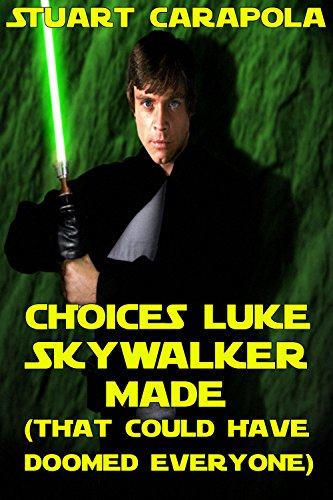 Choices Luke Skywalker Made (That Could Have Doomed Everyone) (Star Wars Wavelength...