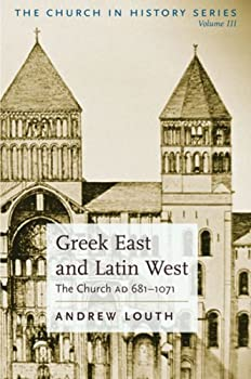 Greek East And Latin West The Church AD 681-1071 The Church in History