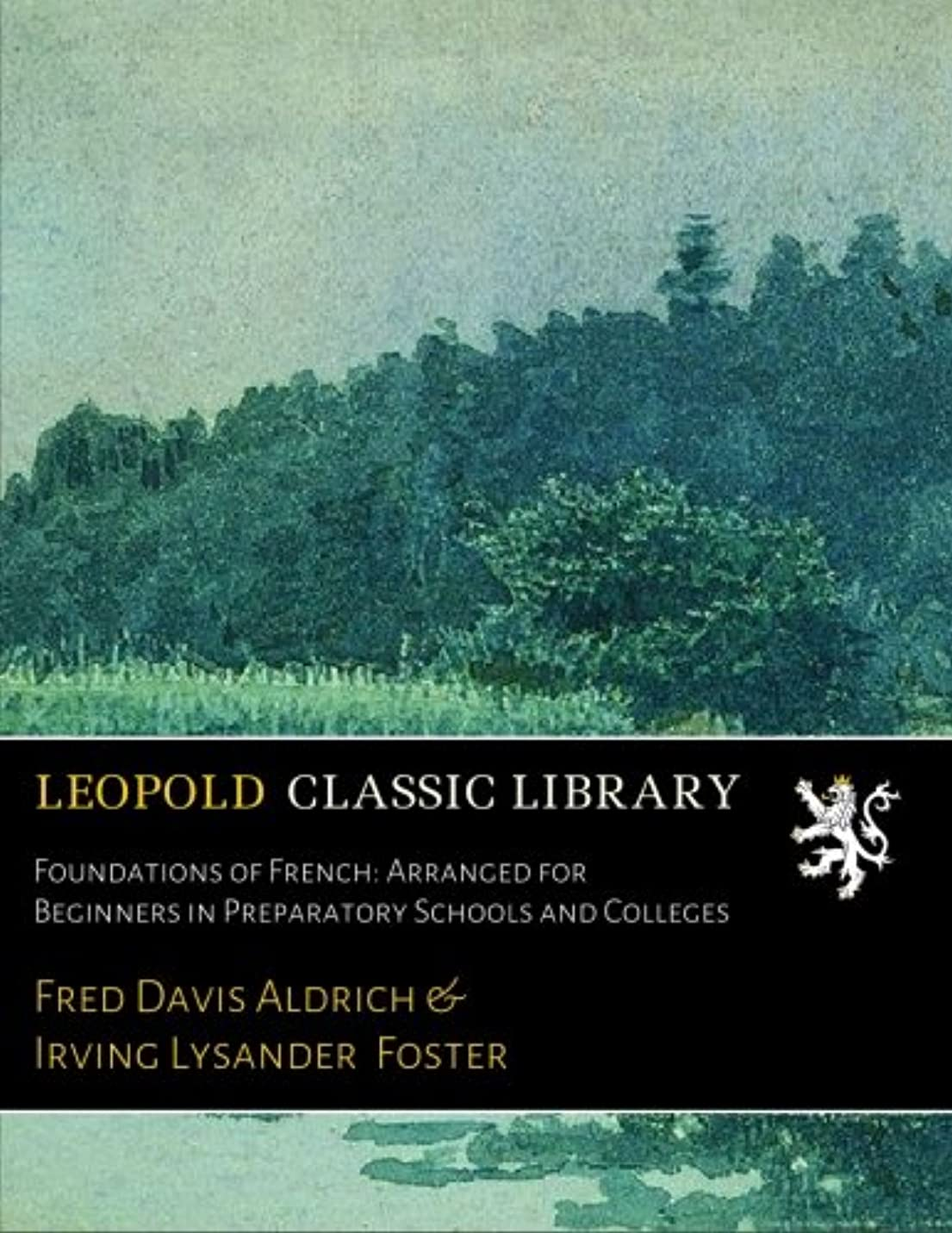 読者有毒ないいねFoundations of French: Arranged for Beginners in Preparatory Schools and Colleges