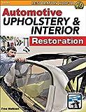 Automotive Upholstery & Interior Restoration (Restoration How-to...