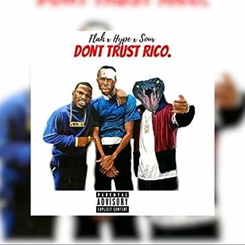 Don't Trust Rico (feat. Sean Flah & Sour)