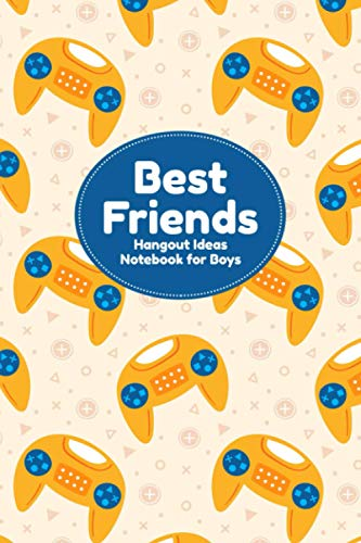 Best Friends: Best Friend Journal for Boys - Brainstorm Fun Friend Activities, Create Weekly Goals, Come Up With Fun Hang Out Ideas and Keep a Daily Journal of What They Did - Joysticks Cover Design