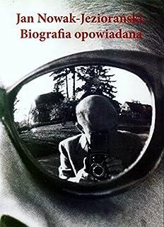 Jan Nowak-Jeziorański Biografia opowiadana